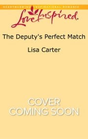 The Deputy's Perfect Match ebook by Lisa Carter