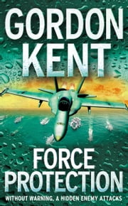 Force Protection ebook by Gordon Kent