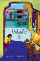 Outside In ebook by Jennifer Bradbury