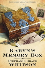 Karyn's Memory Box: Keepsake Legacies Series - Book Two ebook by Stephanie Grace Whitson