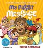 My First Message - A Devotional Bible for Kids ebook by Eugene H. Peterson