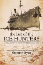 The Last of the Ice Hunters ebook by Shannon Ryan
