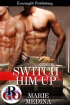 ebook Switch Him Up de Marie Medina