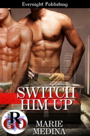 Switch Him Up ebook by Marie Medina