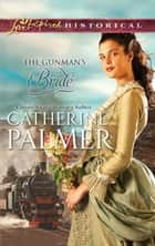 The Gunman's Bride (Mills & Boon Historical) ebook by Catherine Palmer