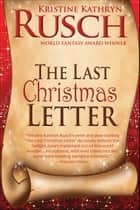 The Last Christmas Letter ebook by Kristine Kathryn Rusch