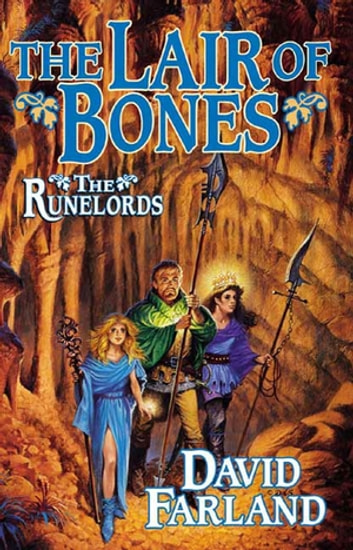 The Lair of Bones - The Fourth Book of The Runelords ebook by David Farland