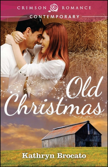 Old Christmas Ebook By Kathryn Brocato 9781440551444 Rakuten Kobo