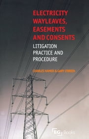 Electricity Wayleaves, Easements and Consents ebook by Charles Hamer,Gary O'Brien