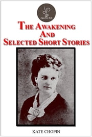 The Awakening and Selected Short Stories by Kate Chopin ebook by Kate Chopin