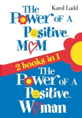 Power of a Positive Mom & Power of a Positive Woman ebook by Karol Ladd