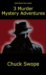 3 Murder Mystery Adventures ebook by Chuck Swope