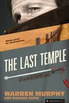The Last Temple - The Destroyer #27 ebook by Warren Murphy, Richard Sapir