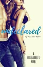 Undeclared - Burnham College, #2 eBook von Julianna Keyes
