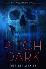 Pitch Dark ebook by Courtney Alameda
