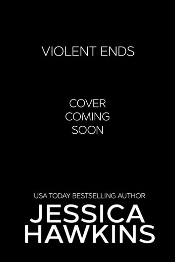 Violent Ends ebook by Jessica Hawkins