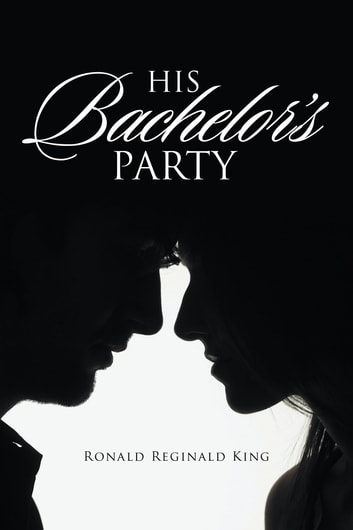 His Bachelor's Party ebook by Ronald Reginald King