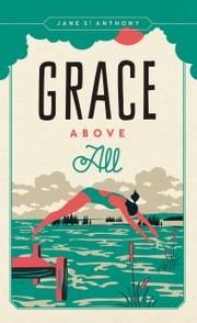 Grace Above All ebook by Jane St. Anthony