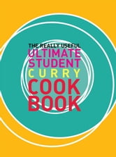 Really Useful Student Curry Cookbook ebook by Murdoch Books Test Kitchen