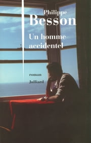 Un homme accidentel ebook by Philippe BESSON
