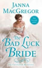 The Bad Luck Bride - The Cavensham Heiresses ebook by Janna MacGregor