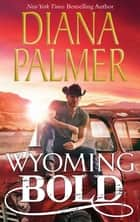 Wyoming Bold (Mills & Boon M&B) ebook by Diana Palmer