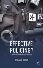 Effective Policing? ebook by S. Kirby