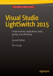 Visual Studio Lightswitch 2015 ebook by Tim Leung