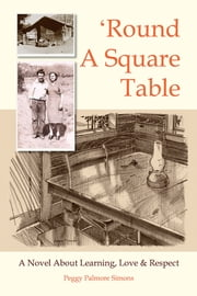 Round a Square Table ebook by Peggy Palmore Simons