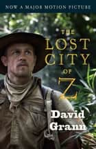 The Lost City of Z ebook by A Tale of Deadly Obsession in the Amazon