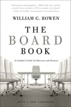 The Board Book: An Insider's Guide for Directors and Trustees ebook by William G. Bowen