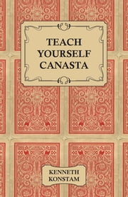 Teach Yourself Canasta ebook by Kenneth Konstam