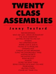 TWENTY CLASS ASSEMBLIES ebook by Jenny Tuxford