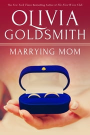 Marrying Mom ebook by Olivia Goldsmith