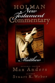 Holman New Testament Commentary - Matthew ebook by Stu Weber,Max Anders
