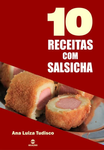 10 Receitas com salsicha ebook by Ana Luiza Tudisco
