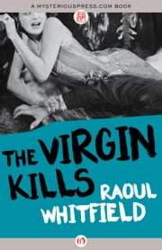 The Virgin Kills ebook by Raoul Whitfield,Boris Dralyuk