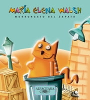 Murrungato del zapato ebook by María Elena Walsh