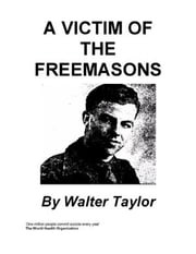 A Victim of the Freemasons ebook by Taylor, Walter