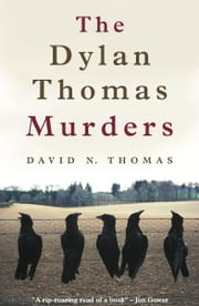 The Dylan Thomas Murders ebook by David N. Thomas