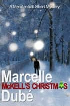 McKell's Christmas - A Mendenhall Short Mystery ebook by Marcelle Dubé