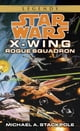 Rogue Squadron: Star Wars Legends (X-Wing) ebook by Michael A. Stackpole
