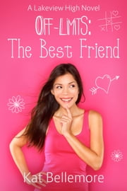 Off Limits: The Best Friend ebook by Kat Bellemore