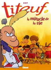 Titeuf T07 - Le miracle de la vie ebook by Zep