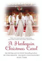 A Harlequin Christmas Carol - Yesterday's Bride\Today's Longing\Tomorrow's Destiny ebook by Betina Krahn,Jacquie D'Alessandro,Hope Tarr