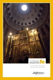 Huellas de nuestra fe ebook by Saxum International Foundation