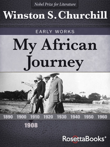 My African Journey ebook by Winston S. Churchill
