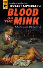 Blood on the Mink ebook by Robert Silverberg
