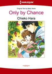 Only by Chance (Harlequin Comics) - Harlequin Comics ebook by Betty Neels,Chieko Hara