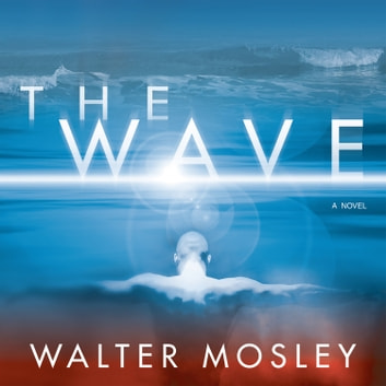 The Wave audiobook by Walter Mosley